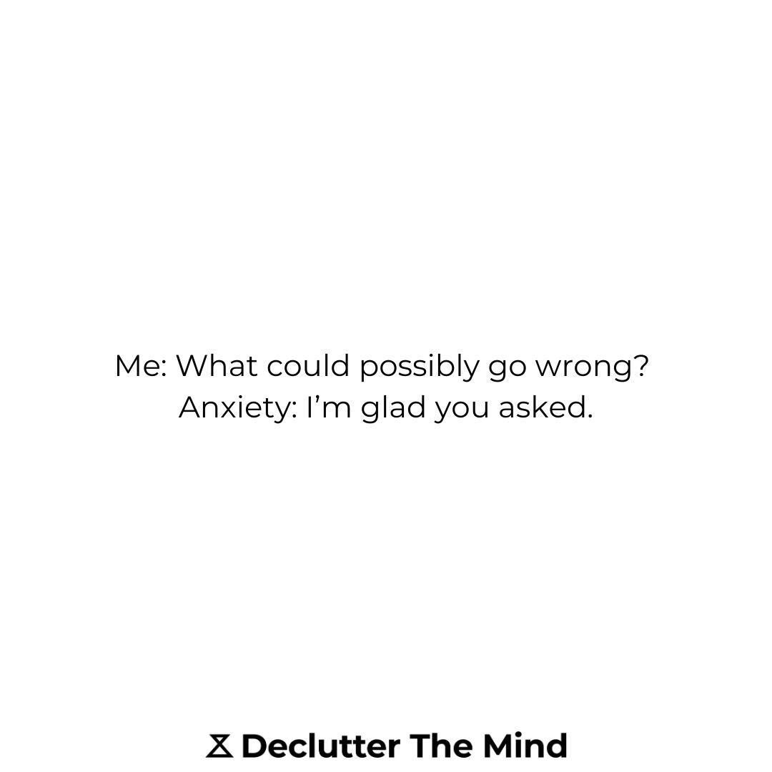 100 Anxiety Quotes To Help You Feel Calmer Declutter The Mind